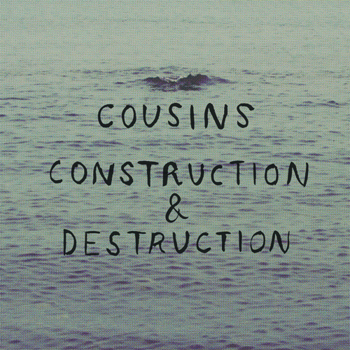 NR-034 - COUSINS / CONSTRUCTION & DESTRUCTION - SPLIT 12""